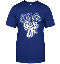 Load image into Gallery viewer, Never Give Up T-Shirt - Bekker Clothing