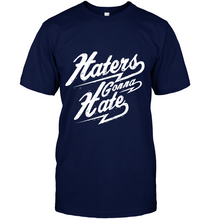 Load image into Gallery viewer, Haters Gonna Hate T-Shirt - Bekker Clothing