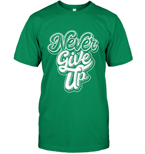 Never Give Up T-Shirt - Bekker Clothing