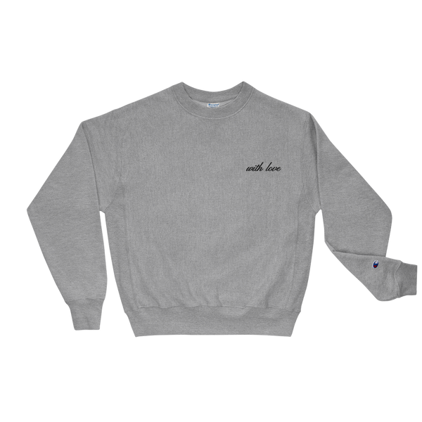 "GRAY ""WITH LOVE"" CHAMPION CREWNECK"