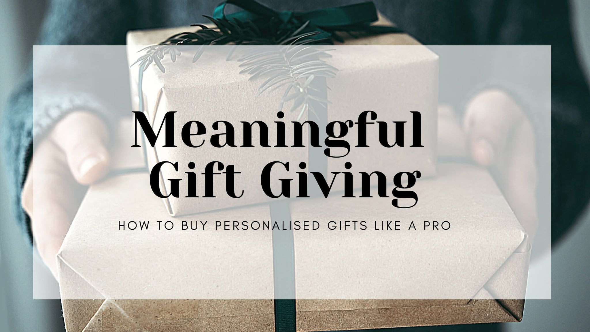 Meaningful gift giving