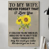 G-QH sunflower Poster - to wife - never forget that