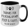 Dad Thanks For Picking Up My Poop Pet Lover Mug Gift For Dad