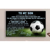 G-Soccer Poster - dad to son - never lose 3