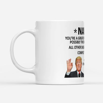 Personalized gifts for dad - Donald trump you're a great dad all other dads are disasters coffee mug - GST