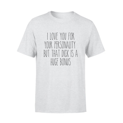 I LOVE YOU FOR YOUR PERSONALITY,GIFTS FOR WIFE WIFE SHIRT, WIFE GIFTS,  MOTHER'S DAY GIFT , PLUS SIZE SHIRT