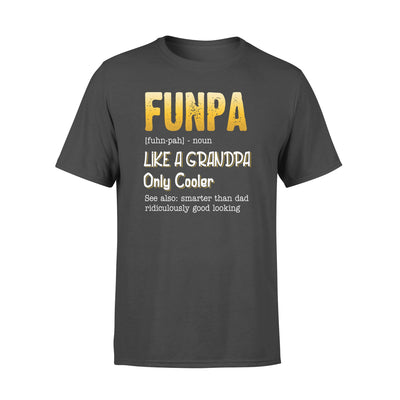 FUNPA LIKE A GRANDPA ONLY COOLER, GIFTS FOR GRANDPA,GRANDPA SHIRT,GRANDPA GIFTS,FATHER'S DAY GIFT,PLUS SIZE SHIRT