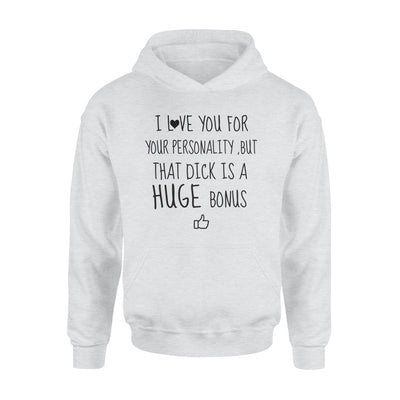 I LOVE YOU FOR YOUR PERSONALITY, BUT THAT DICK IS A HUGE BONUS , GIFTS FOR WIFE WIFE SHIRT, WIFE GIFTS,  MOTHER'S DAY GIFT , PLUS SIZE SHIRT
