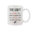 Dear Daddy This Christmas I'll Be Snuggled Up In Mommy's Tummy But Next Christmas I'll Be Cuddled Up With You Mug Gift For First Time Dad, For New Dad, Gift For Husband