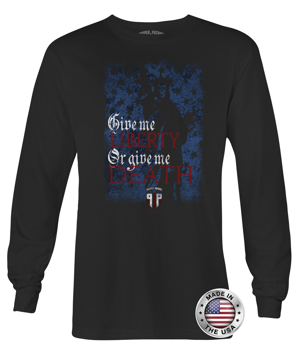 Liberty or Death - Unisex - Long Sleeve Shirt - Proper Patriot