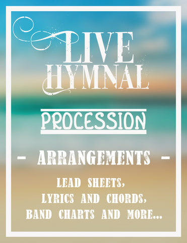 Procession Lead Sheets, Lyrics, etc (all songs)