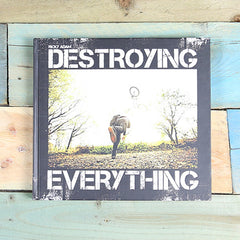 Destroying Everything Book