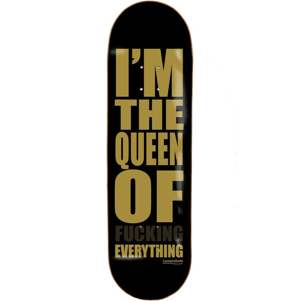"Lovenskate ""I'm the Queen of Fucking Everything"" Lucy Adams Pro Board 8"""
