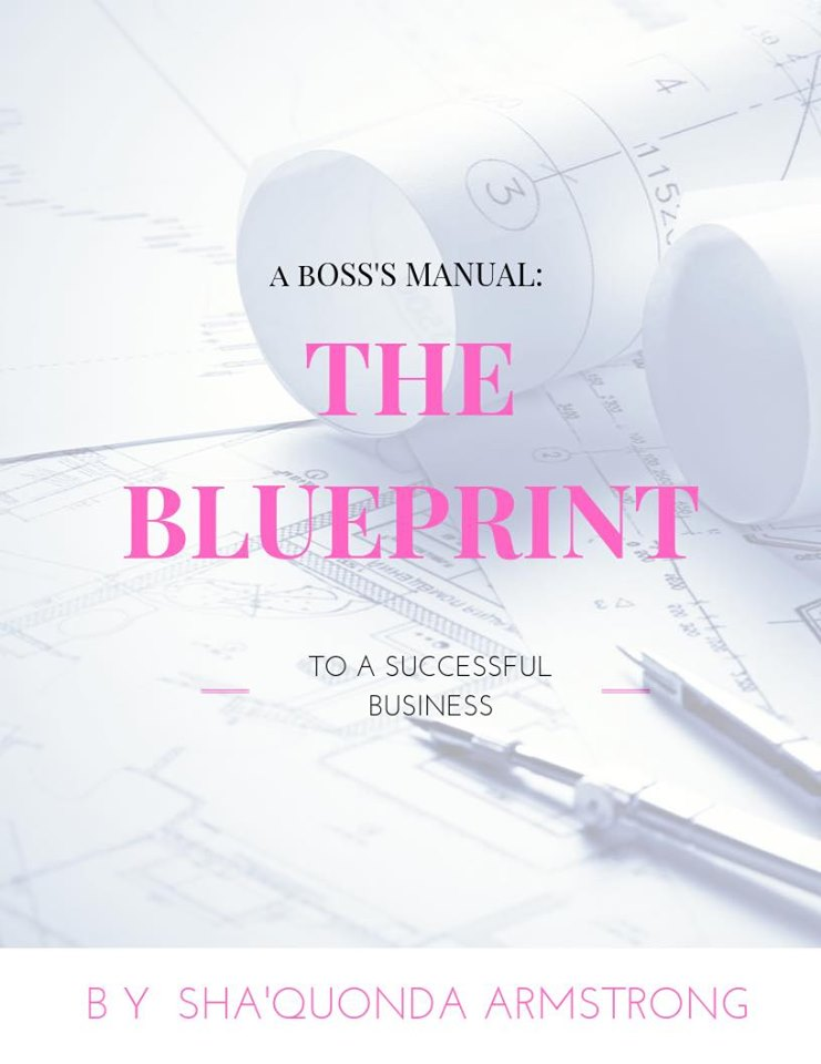 A Boss's Manual: The Blueprint To A Successful Business