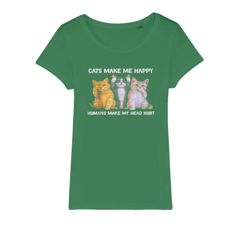 Cats make me happy humans make my head hurt Cat Lover Gift Organic Jersey Womens T-Shirt