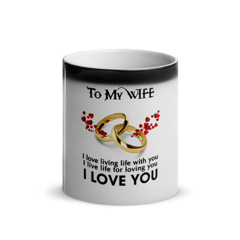 To My Wife I Love You Then I Love You Still - Color Changing Mug - Gift For Wife