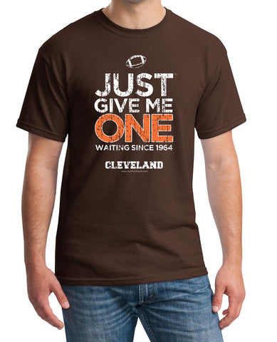 Just Give Me One - Cleveland Football T-shirt