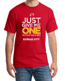 Just Give Me One - Kansas City Football t-shirt