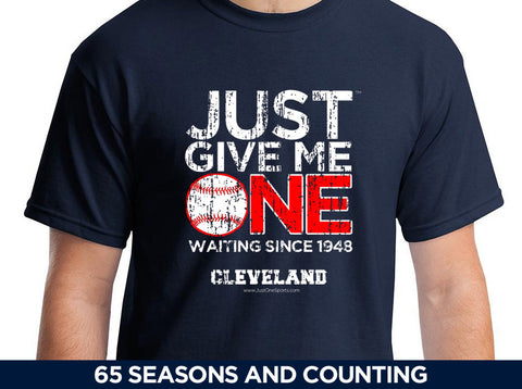 Just Give Me One - Cleveland Baseball t-shirt
