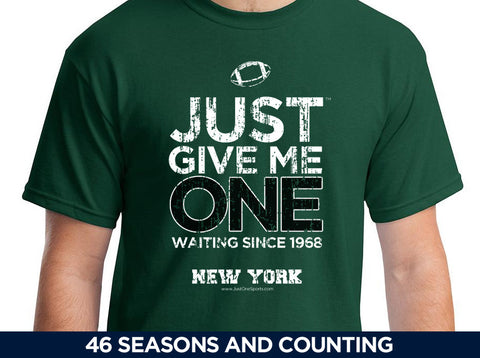 Just Give Me One - New York Football t-shirt
