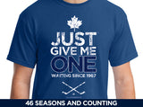 Just Give Me One - Toronto Hockey t-shirt