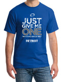 Just Give Me One - Detroit Football t-shirt