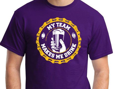 My Team Makes Me Drink - Minnesota Vikings t-shirt