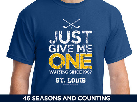 Just Give Me One - St. Louis Hockey t-shirt