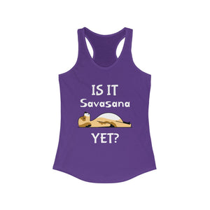 Is It Savasana Yet ? Tank Top