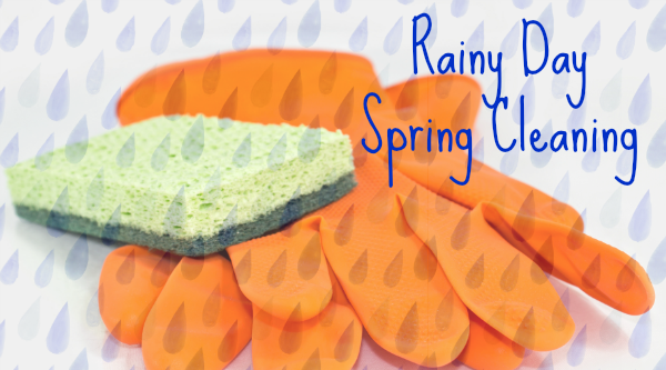 3 Things to Spring Clean Next Rainy Day