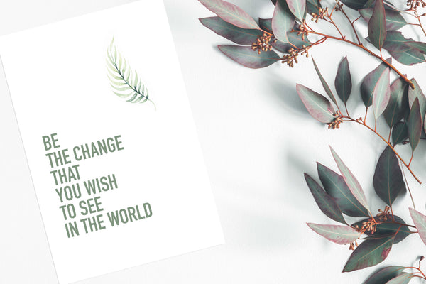 Be the change that you wish to see in the world Poster Kunstdruck - Typografie, KUNST-ONLINE Wandbild