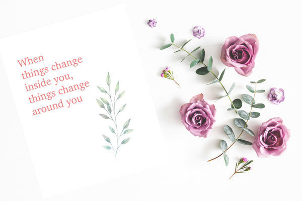 When things change inside you things change around you Poster Kunstdruck - Typografie, KUNST-ONLINE Wandbild