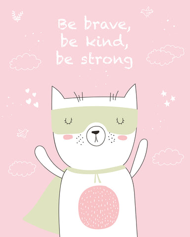 Be brave, be kind, be strong