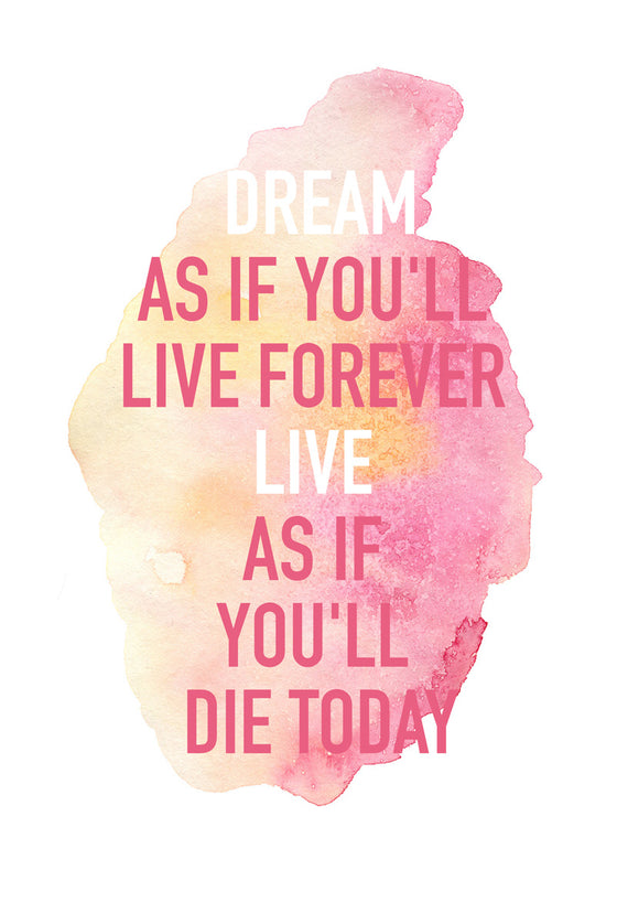 Dream as if you