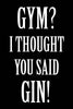 Gym? I thought you said gin! Poster Kunstdruck - Typografie, KUNST-ONLINE Wandbild