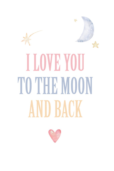 I love you to the moon and back Poster Kunstdruck - Typografie Kinder, KUNST-ONLINE Wandbild