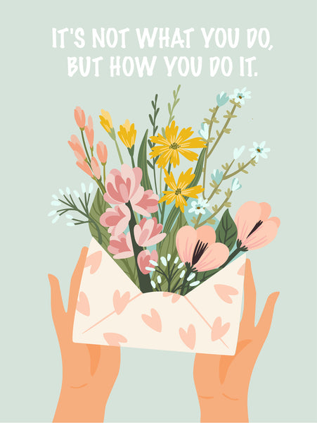It's not what you do, but how you do it Poster Kunstdruck - Illustration Typografie, KUNST-ONLINE Wandbild