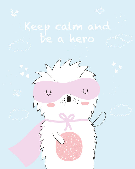 Keep calm and be a hero