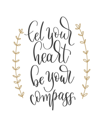 Let your heart be your compass