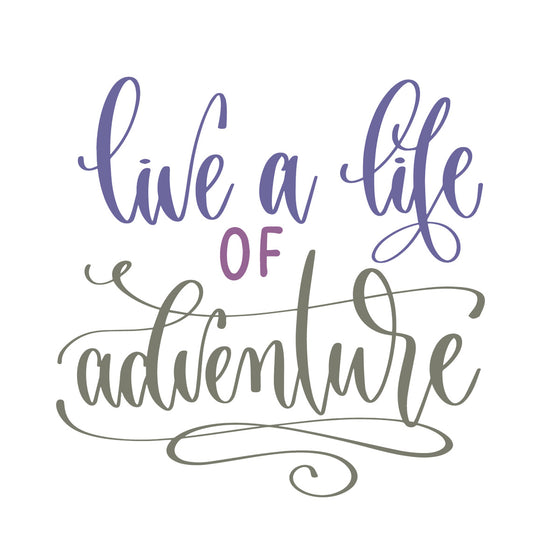 Live a life of adventure
