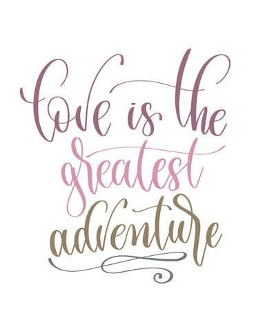 Love is the greatest adventure