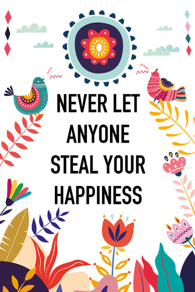 Never let anyone steal your happiness Poster Kunstdruck - Typografie Illustration, KUNST-ONLINE Wandbild