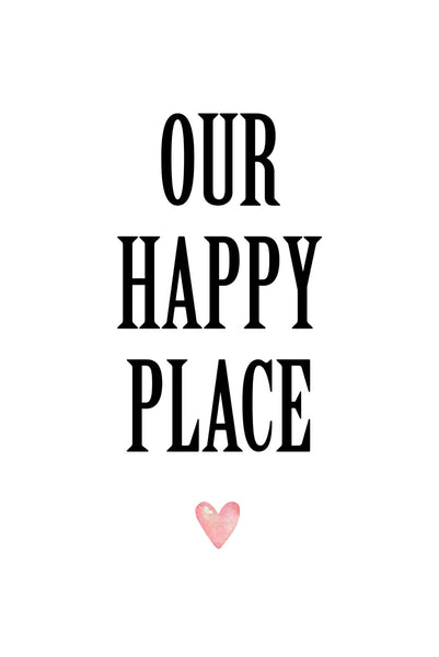 Our happy place Poster Kunstdruck - Typografie, KUNST-ONLINE Wandbild