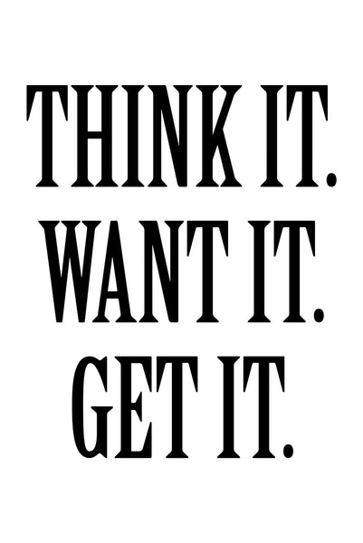 Think it, want it, get it Poster Kunstdruck - Typografie, KUNST-ONLINE Wandbild