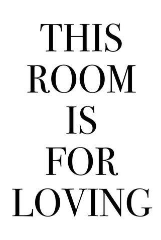 This room is for loving