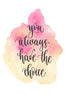 You always have the choice Poster Kunstdruck - Typografie, KUNST-ONLINE Wandbild
