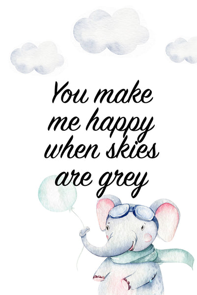 You make me happy when skies are grey Poster Kunstdruck - Kunst für Kinder Typografie, KUNST-ONLINE Wandbild