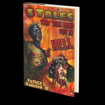 5 Tales That Will Land You in Hell by Patrick C. Harrison III