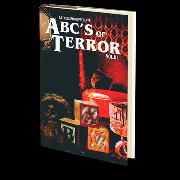 ABC's of Terror Volume 3 Edited by Dawn Shea