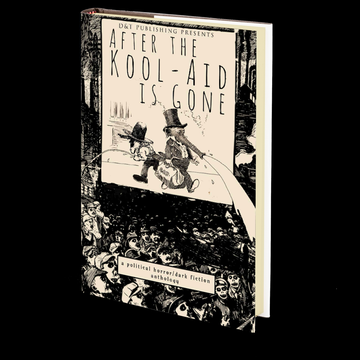 After the Kool-Aid is Gone Edited by Dawn Shea